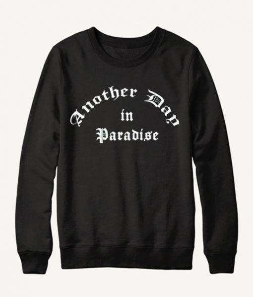 Another Day in Paradise Black Sweatshrt