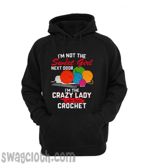I'm The Crazy Lady Crochet daily Hoodie