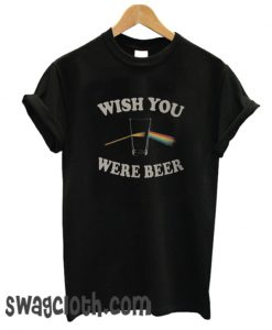 Wish You Were Beer daily T Shirt
