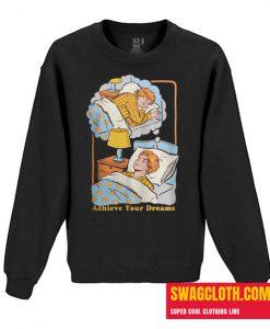 ACHIEVE YOUR DREAMS Daily Sweatshirt