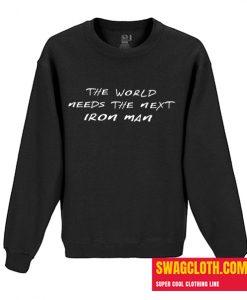 World Needs Next Iron Man Daily Sweatshirt