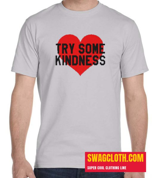 try some kindness Daily T Shirt