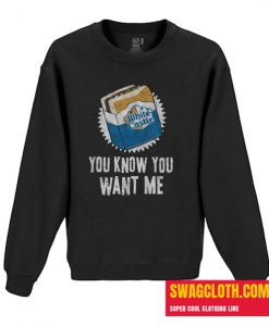you Know you Want me Daily Sweatshirt