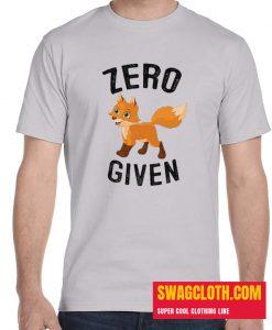 zero fox given Daily t-shirt