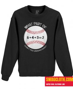 6432 baseball what part of don't you understand Daily Sweatshirt