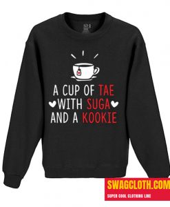 A Cup of Tae with Suga and a Kookie Daily Sweatshirt