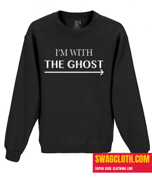 I'm With The Ghost Daily Sweatshirt