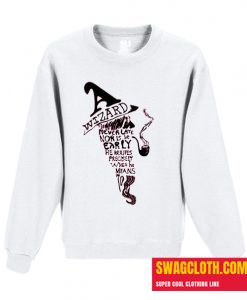 Wizards Are Never Late Daily Sweatshirt