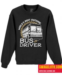 World's Most Awesome Bus Driver Daily Sweatshirt