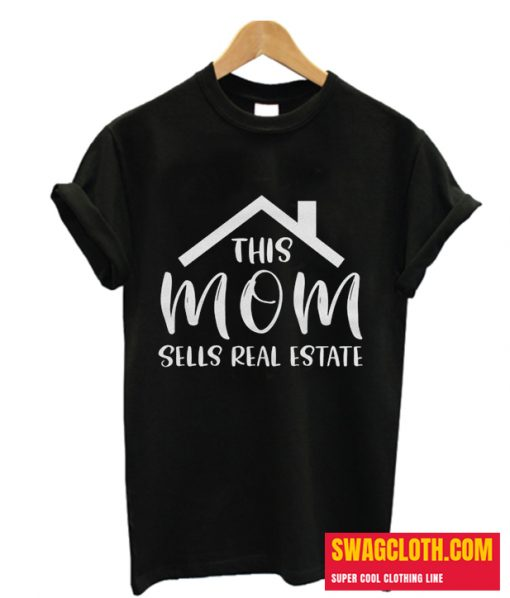 This Mom Sell Real Estate Mother T Shirt