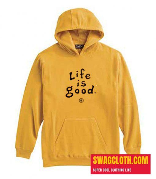 life is good Daily hoodie