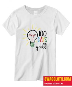100 Days Y'all Funny 100th Day Daily T Shirt