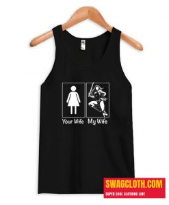 Wonder Woman Your Wife My Wife Funny Tank Top