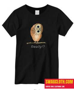 Owl Really Daily T-Shirt