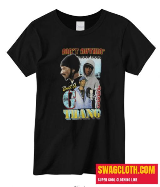 Snoop Dogg Ain't Nuthin but a G Thang T-Shirts