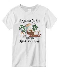A Garden Of Love Grows In Grandma's Heart T Shirt
