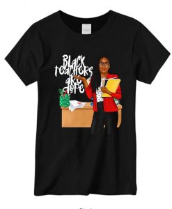 Black Teachers Are Dope daily T Shirt