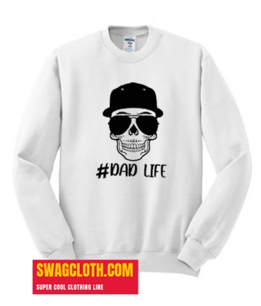 Skull Dad Life daily Sweatshirt